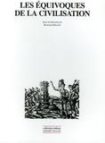 Bertrand Binoche - Les équivoques de la civilisation.
