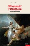 Bertrand Binoche - Nommer l'histoire - Parcours philosophiques.
