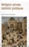 Bertrand Binoche - Religion privée, opinion publique.