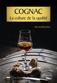 Bertrand Blancheton - Cognac - La culture de la qualité.