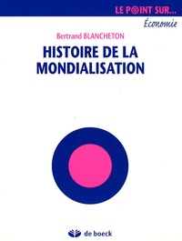 Bertrand Blancheton - Histoire de la mondialisation.