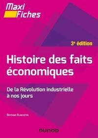 Bertrand Blancheton - Histoire des faits économiques - De la révolution industrielle à nos jours.