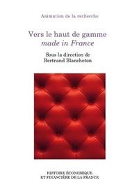 Bertrand Blancheton - Vers le haut de gamme made in France.