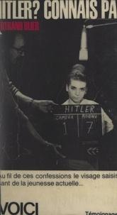 Bertrand Blier - Hitler, connais pas.