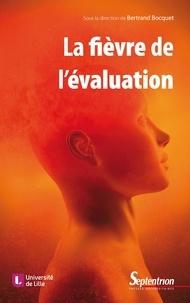 Bertrand Bocquet - La fièvre de l'évaluation - Quels symptômes ? Quels traitements ?.
