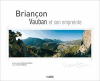 Bertrand Bodin et Corinne Bruno - Briançon - Vauban et son empreinte.