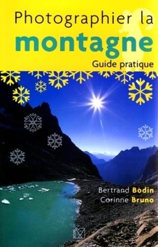 Bertrand Bodin et Corinne Bruno - Photographier la montagne.