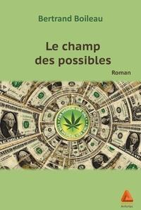 Bertrand Boileau - Le champ des possibles.