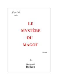 Bertrand Boileau - Le mystère du magot.