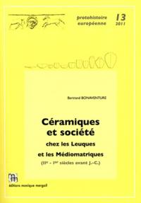 Bertrand Bonaventure - Céramiques et société chez les Leuques et les Médiomatriques (IIe-Ier siècles avant J-C).