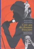Bertrand Bonnieux et Pascal Cordereix - Souvenirs, souvenirs... Cent ans de chanson française.