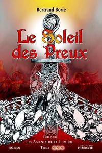 Bertrand Borie - Les Amants de la Lumière Tome 3 : Le soleil des preux.
