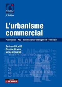 Bertrand Boulle et Damien Grosse - L'urbanisme commercial - Planification - AEC - commissions d'aménagement commercial 2016.