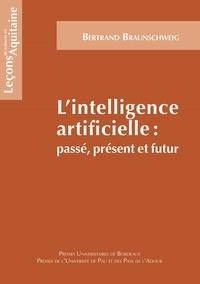 Bertrand Braunschweig - L'intelligence artificielle : passé, présent, futur.