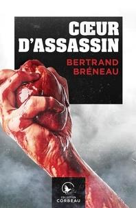 Bertrand Bréneau - Coeur d'assassin.