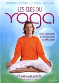 Bertrand Bruyat - Les clés du yoga.