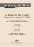 Bertrand Buchwalter et Bayram Balci - La Turquie en Asie centrale - La conversion au réalisme (1991-2000).
