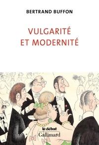 Bertrand Buffon - Vulgarité et modernité.