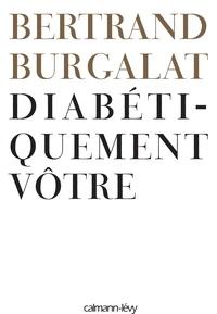 Bertrand Burgalat - Diabétiquement vôtre.