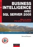Bertrand Burquier - Business Intelligence avec SQL Server 2005 - Mise en oeuvre d'un projet décisionnel.