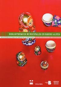 Bertrand Calenge - Bibliothèques municipales en Rhône-Alpes - Des acteurs culturels au service de la population.