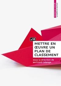 Bertrand Calenge - Mettre en oeuvre un plan de classement.