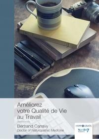 Bertrand Canavy - Améliorez votre qualité de vie au travail.