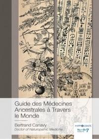Bertrand Canavy - Guide des médecines ancestrales à travers le monde.