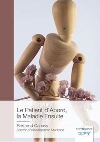 Bertrand Canavy - Le patient d'abord, la maladie ensuite.