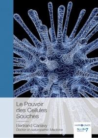 Bertrand Canavy - Le pouvoir des cellules souches.