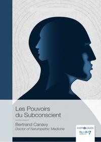 Bertrand Canavy - Les pouvoirs du subconscient.