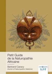 Téléchargements de livres mp3 Amazon Petit guide de la naturopathie africaine in French par Bertrand Canavy 9782368327296 PDB DJVU