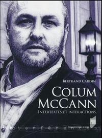 Bertrand Cardin - Colum McCann - Intertextes et Interactions.