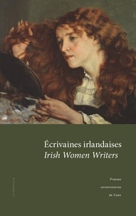 Bertrand Cardin et Sylvie Mikowski - Ecrivaines irlandaises - Irish Women Writers.