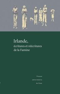 Bertrand Cardin et Claude Fierobe - Irlande, écritures et réécritures de la Famine.