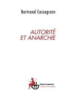 Bertrand Cassegrain - Autorité et anarchie.