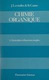 Bertrand Castro et Paul Caubère - Chimie organique (1) - Chimie organique générale et fonctions simples.