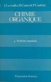 Bertrand Castro et Paul Caubère - Chimie organique (4) - Synthèse organique.