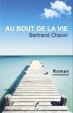 Bertrand Chavin - Au bout de la vie.