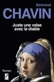 Bertrand Chavin - Juste une valse avec le diable.