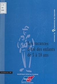 Bertrand Chokrane et Georges Hatchuel - Les vacances d'été des enfants de 5 à 18 ans.