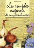 Bertrand Cluzel - Les remèdes naturels de nos grand-mères.
