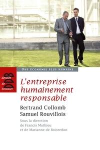 Bertrand Collomb et Samuel Rouvillois - L'entreprise humainement responsable.