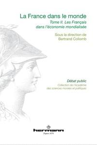 Bertrand Collomb - La France dans le monde - Volume 2, Les Français dans l'économie mondialisée.