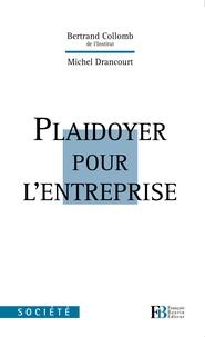 Bertrand Collomb et Michel Drancourt - Plaidoyer pour l'entreprise.