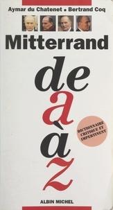 Bertrand Coq et Aymar Du Chatenet - Mitterand de A à Z.