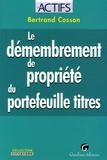 Bertrand Cosson - Le démembrement de propriété du portefeuille titres.