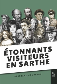 Bertrand Coudreau - Etonnants visiteurs en Sarthe.