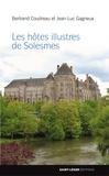 Bertrand Coudreau et Jean-Luc Gagneux - Les hôtes illustres de Solesmes.