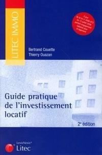Bertrand Couette et Thierry Ouazan - Guide pratique de l'investissement locatif.
